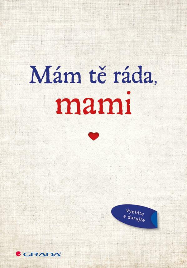 Levně Mám tě ráda mami